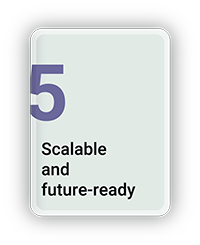 Scalable and Future Ready