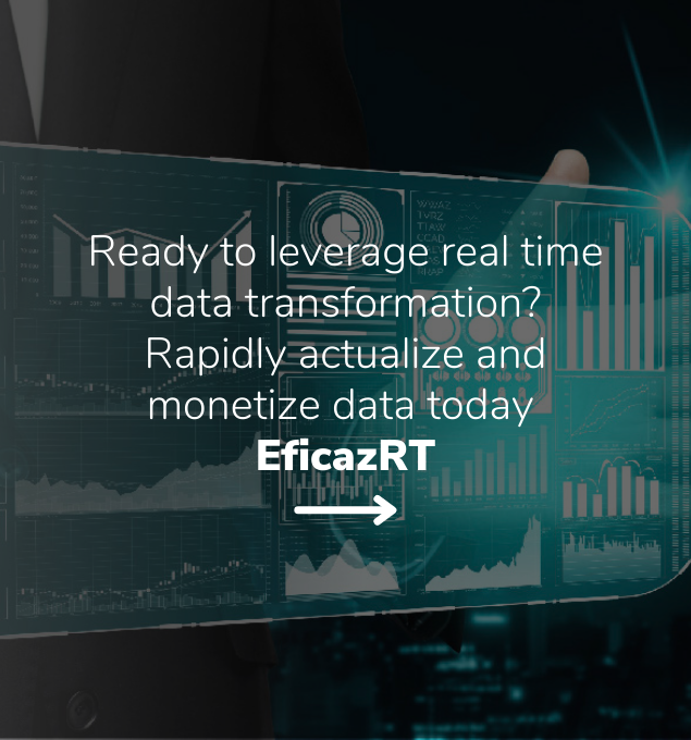 Actualize and monetize data rapidly with EficazRT