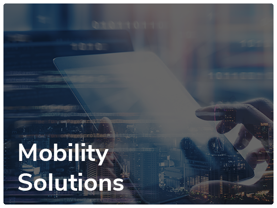 Mobility solutions - Comprehensive Capabilities to Stay Connected on the go